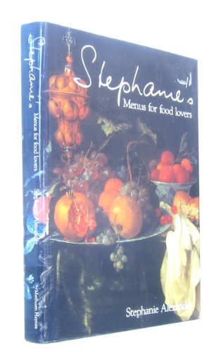 Stephanie's Menus for Food Lovers