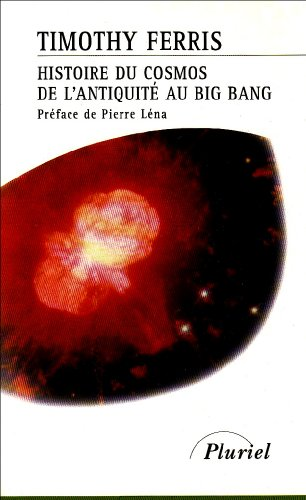 Histoire du cosmos de l'antiquité au big bang by Timothy Ferris, ISBN: 9782012789555