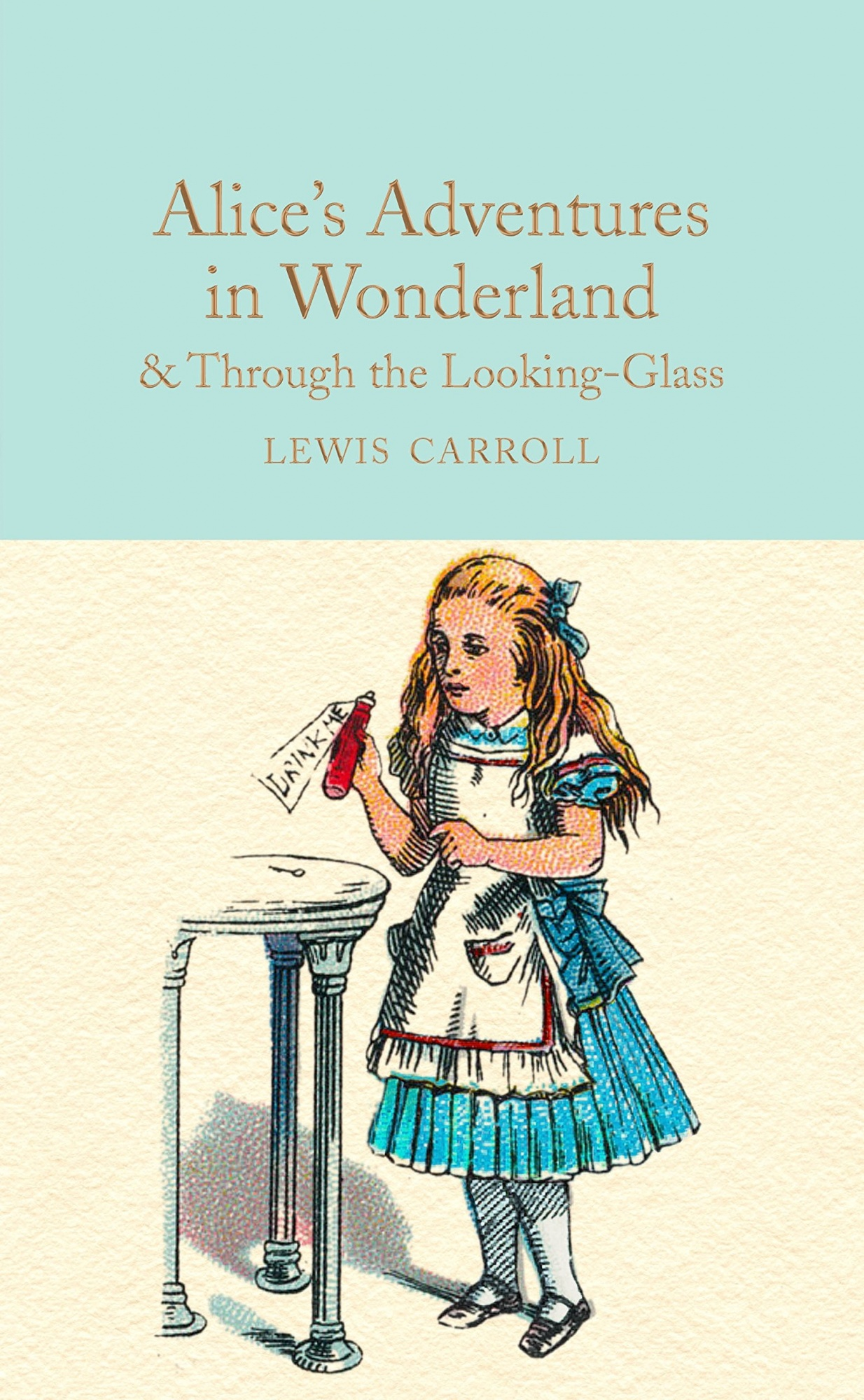 Alice in Wonderland and Through the Looking-Glass (Macmillan Collector's Library)
