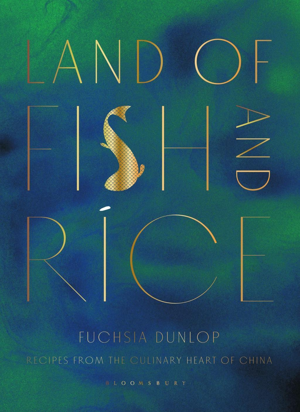 Land of Fish and RiceRecipes from the Culinary Heart of China
