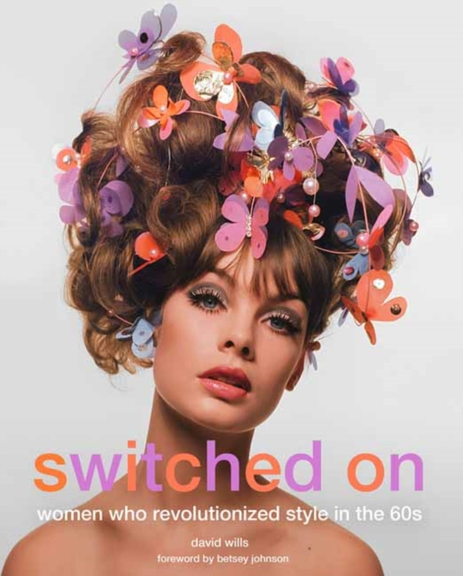 Switched on: Women Who Revolutionized Style in the 60's