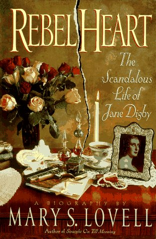 Rebel Heart - the Scandalous Life of Jane Digby