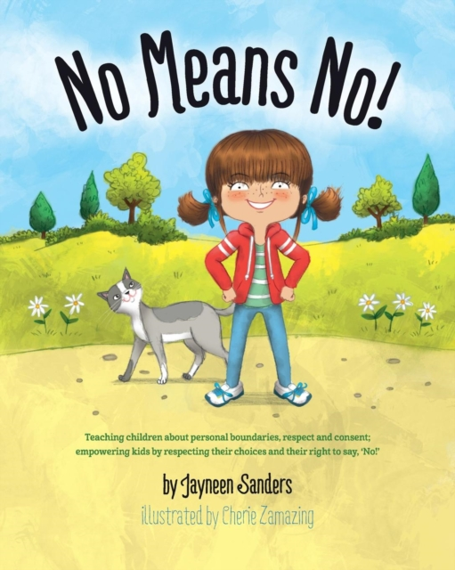 No Means No! by Jayneen Sanders, Cherie Zamazing, ISBN: 9781925089226