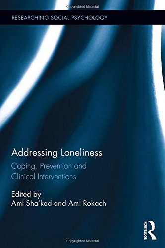 Addressing Loneliness: Coping, Prevention and Clinical Interventions (Researching Social Psychology)
