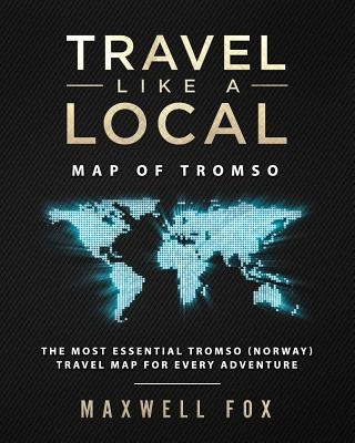 Travel Like a Local - Map of Tromso: The Most Essential Tromso (Norway) Travel Map for Every Adventure