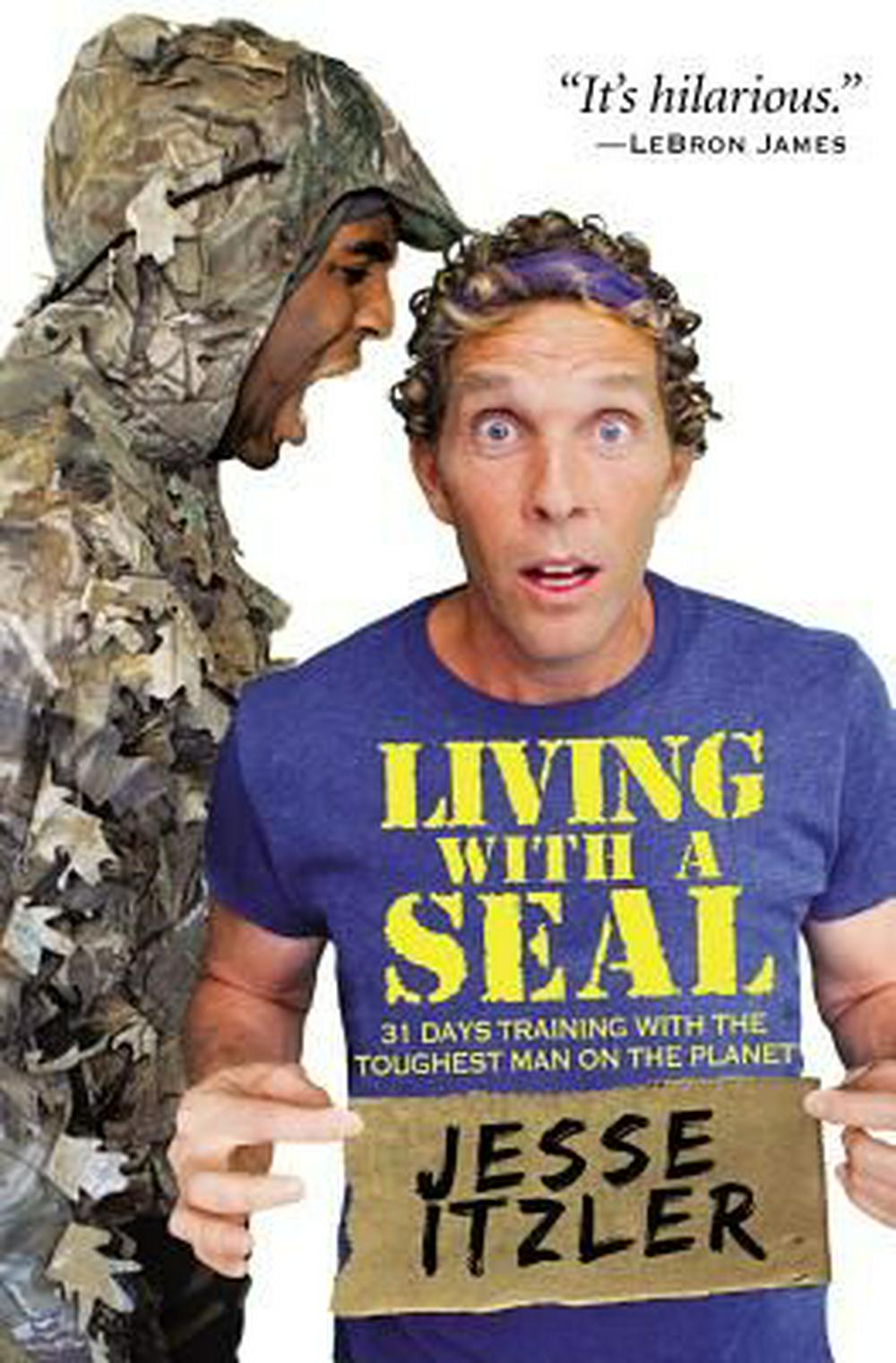 Living with a Seal31 Days with the Toughest Man on the Planet