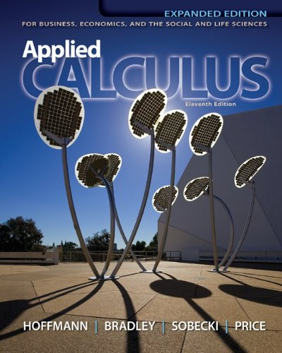 Applied Calculus for Business, Economics, and the Social and Life Sciences, Expanded Edition by Laurence D. Hoffmann, ISBN: 9780073532370