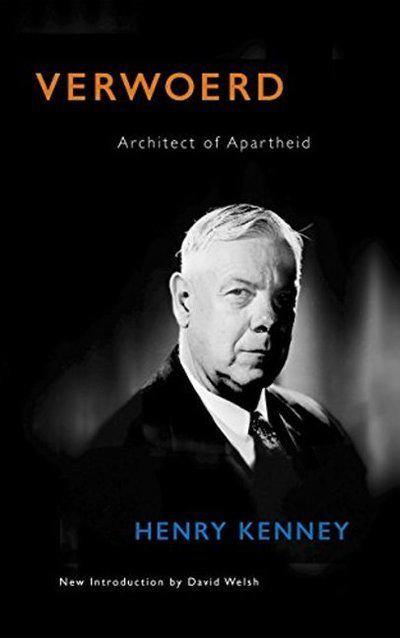 Verwoed: Architect of Apartheid by Henry Kenney, ISBN: 9781868427161