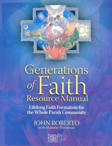 Generations of Faith Resource Manual by John Roberto, ISBN: 9781585953998