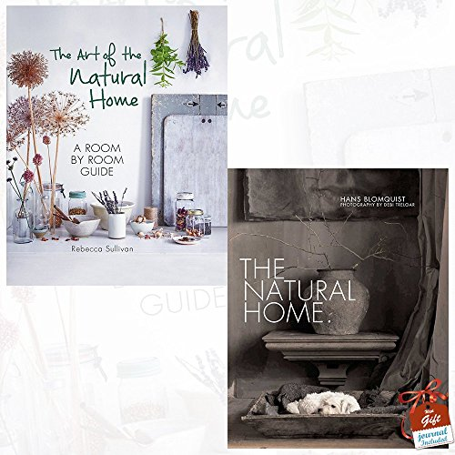 Art of the Natural Home and The Natural Home 2 Books Bundle Collection With Gift Journal - A room by room guide, Creative interiors inspired by the beauty of the natural world