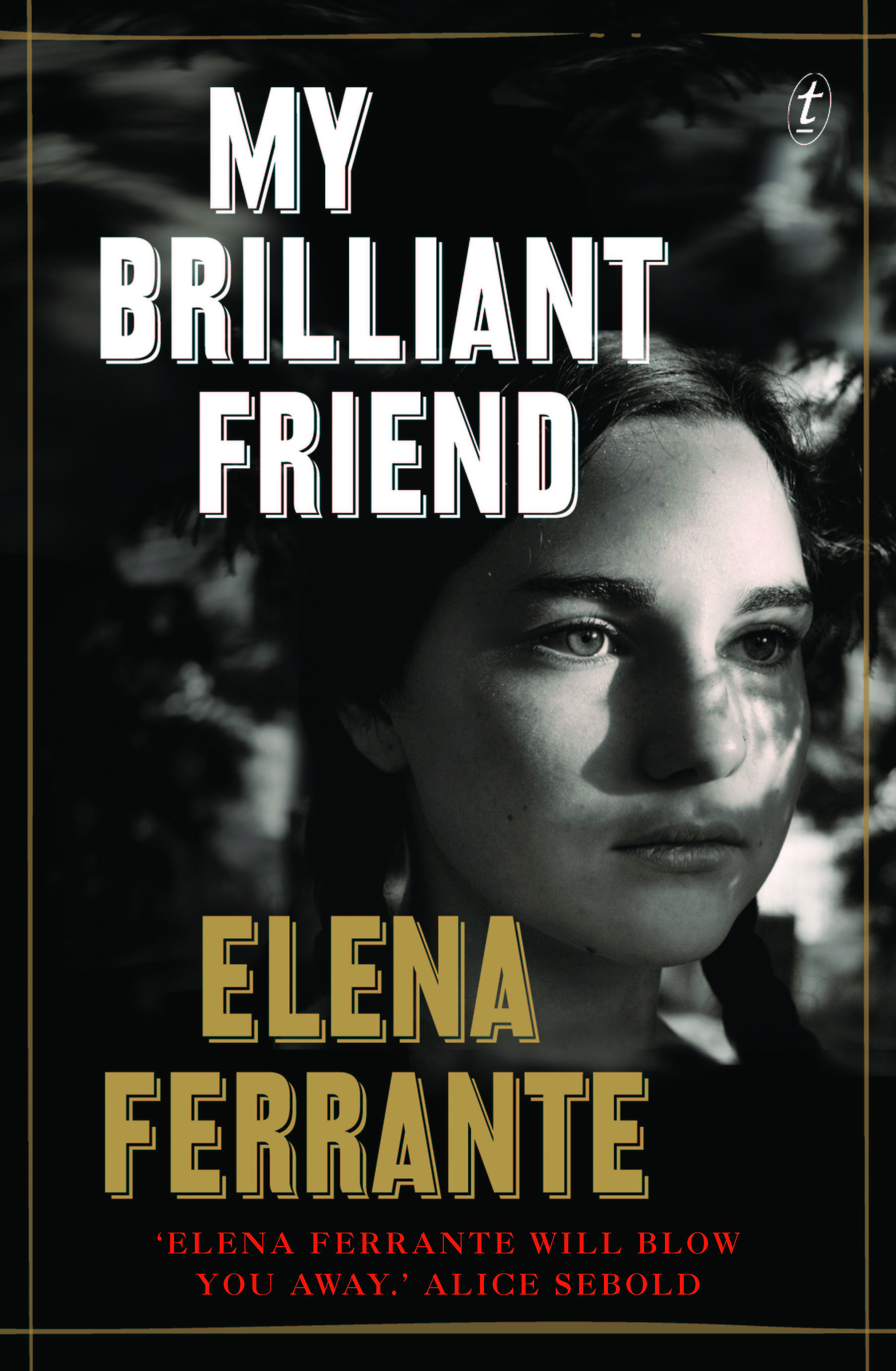 My Brilliant Friend (The Neapolitan Novels, Book One) by Elena Ferrante, ISBN: 9781925240009