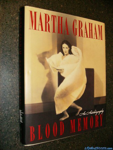Blood Memory/an Autobiography by Martha Graham, ISBN: 9780385265034