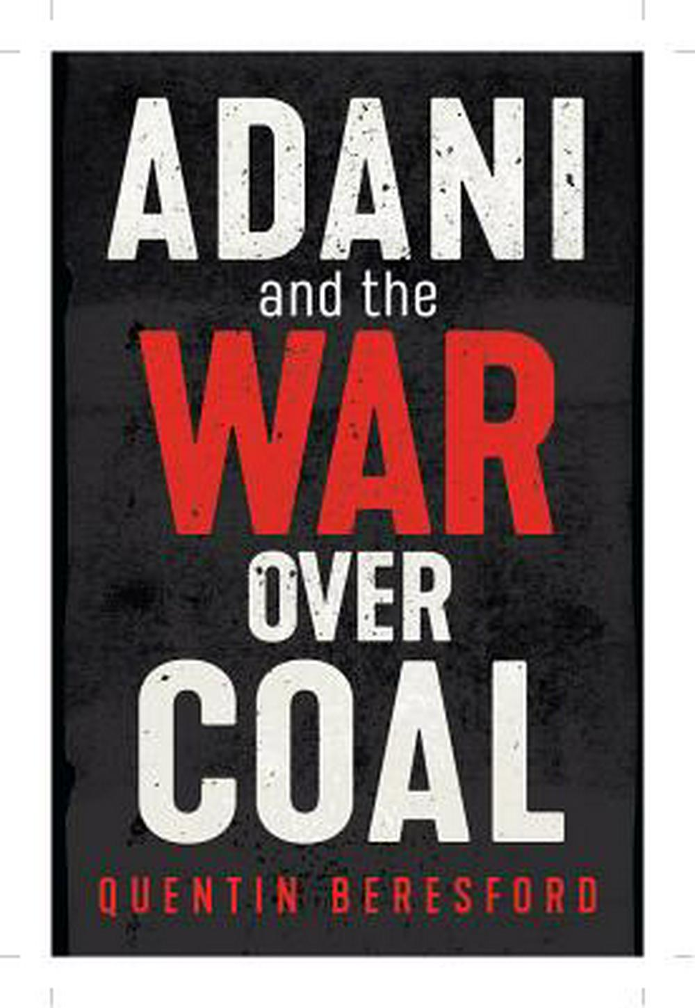 Adani and the Coal Wars