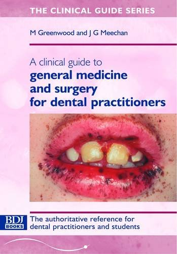 A Clinical Guide to General Medicine and Surgery for Dental Practitioners