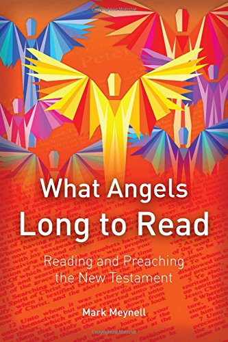 What Angels Long to ReadReading and Preaching the New Testament