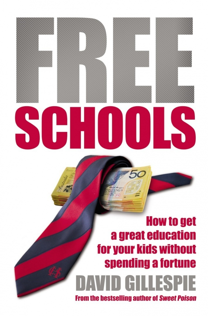 Free Schools by David Gillespie, ISBN: 9781742612195