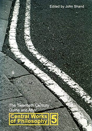 The Twentieth Century: Quine And After (Central Works of Philosophy, Vol. 5) by John Shand, ISBN: 9780773530836