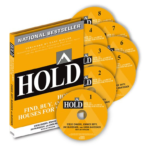 HOLD: How to Find, Buy, and Rent Houses for Wealth (Audiobook) by Jennice Doty, Jim McKissack, Linda McKissack, Jay Papasan, Gary Keller Steve Chader, ISBN: 9781932649253