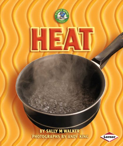 Heat (Early Bird Energy S.) by Joelle Riley (Volume editor) and Sally M. Walker and Andy King (Illustrated by), ISBN: 9781580133111