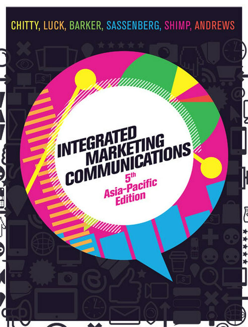 Integrated Marketing Communications with Student Resource Access 12 Months by William Chitty,Edwina Luck,Nigel Barker,Anne-Marie Sassenberg,Terence A. Shimp, ISBN: 9780170386517