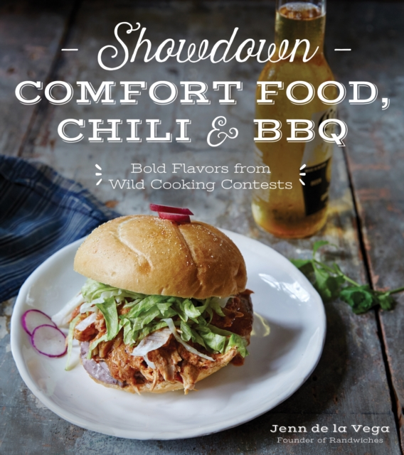Showdown Comfort Food Chili & BBQRecipes Inspired by Cooking Competitions Where ...