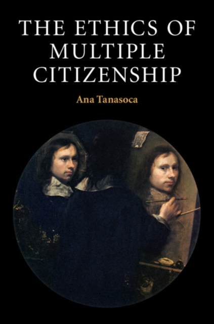 The Ethics of Multiple CitizenshipContemporary Political Theory
