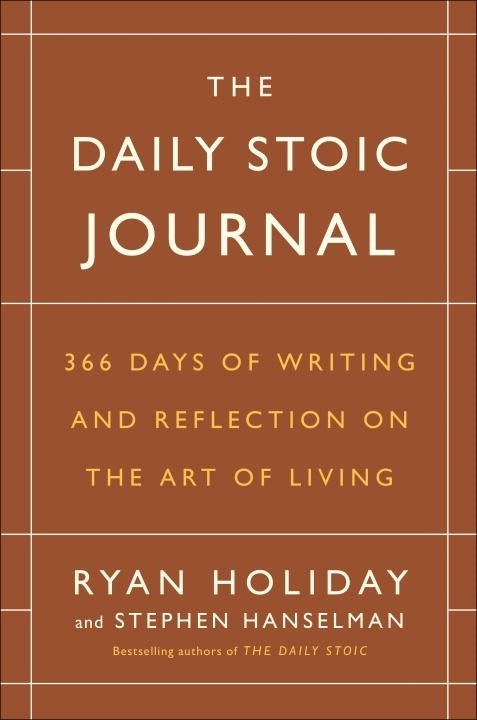 Daily Stoic Journal366 Days of Writing and Reflecting on the Art o... by Stephen; Holiday, Ryan; Hanselman, ISBN: 9780525534396