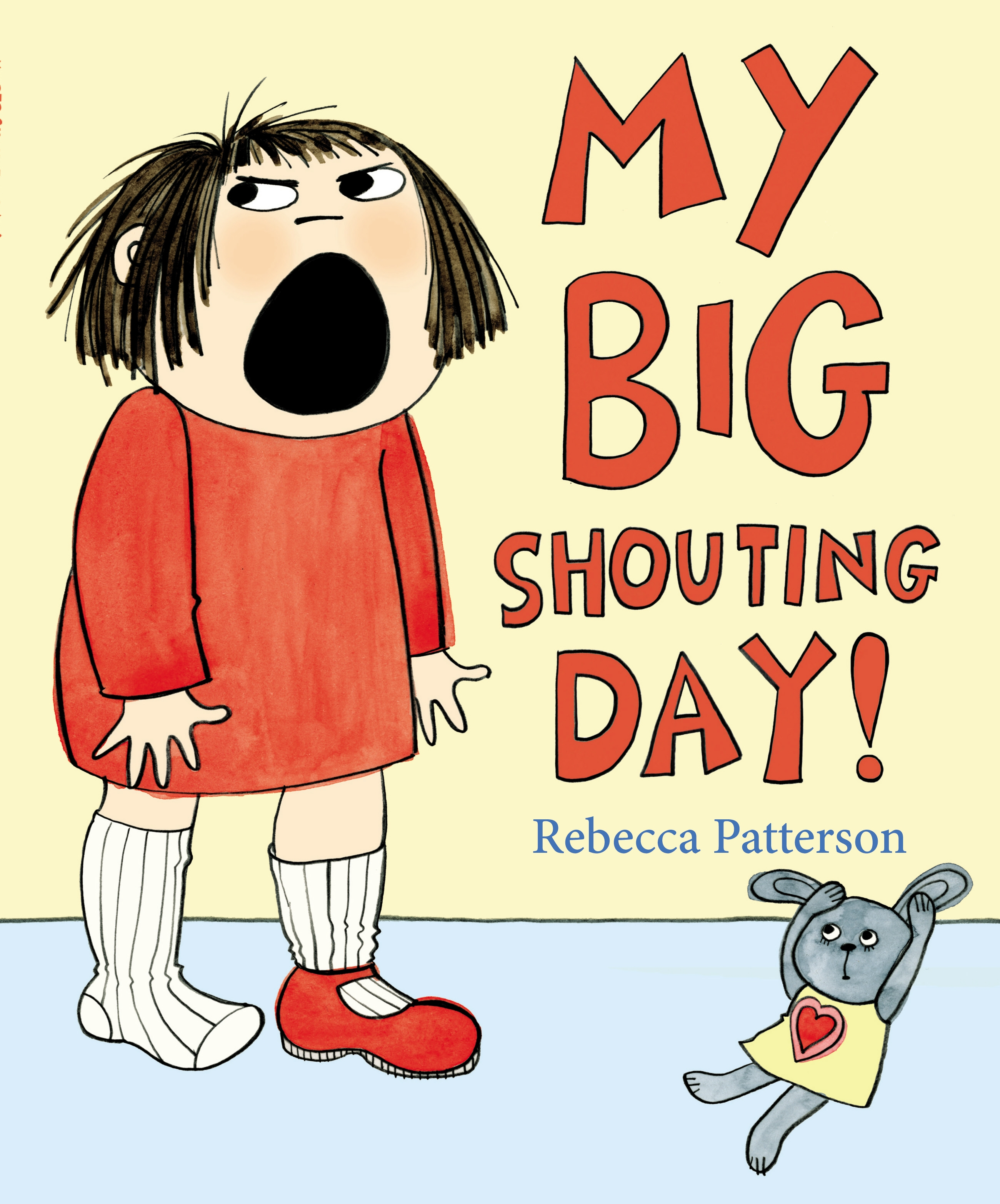 My Big Shouting Day by Rebecca Patterson, ISBN: 9781780080062