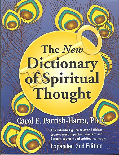 The New Dictionary of Spiritual Thought by Rev Carol E Parrish-Harra, ISBN: 9780945027225