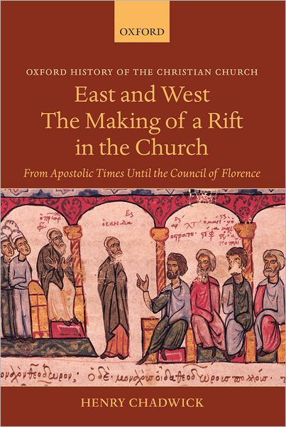 East and West - The Making of a Rift in the Church