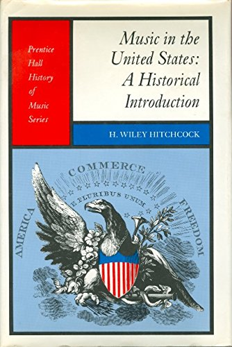 Music in the United States: A historical introduction (Prentice-Hall history of music series)