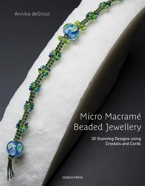 Micro Macrame Beaded Jewellery by Annika de Groot, ISBN: 9781844485499