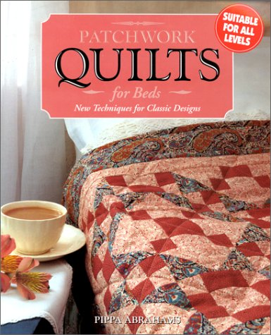 Patchwork Quilts for Beds (New Techniques for Classic Designs)