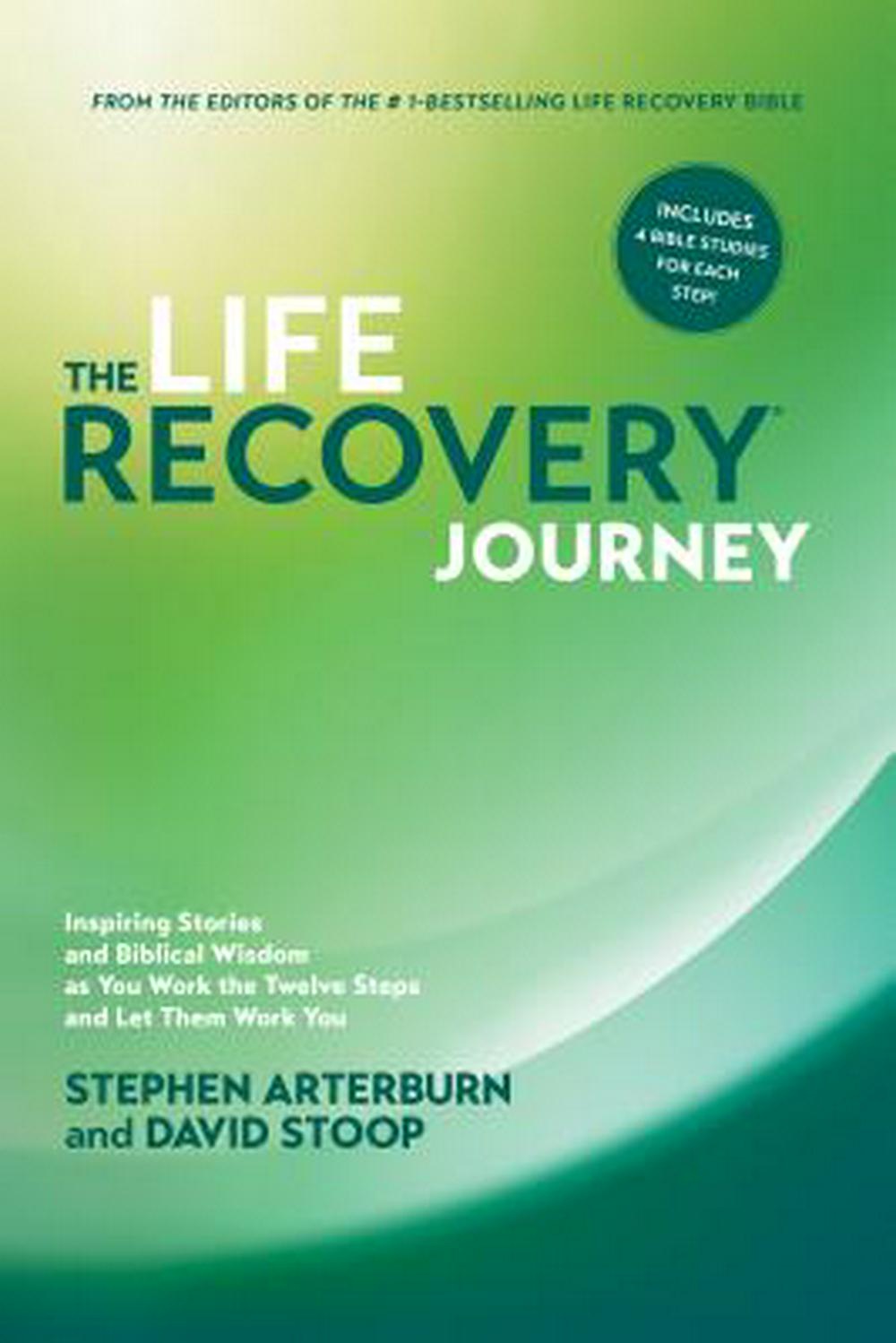 The Life Recovery JourneyInspiring Stories and Biblical Wisdom as You Wo...