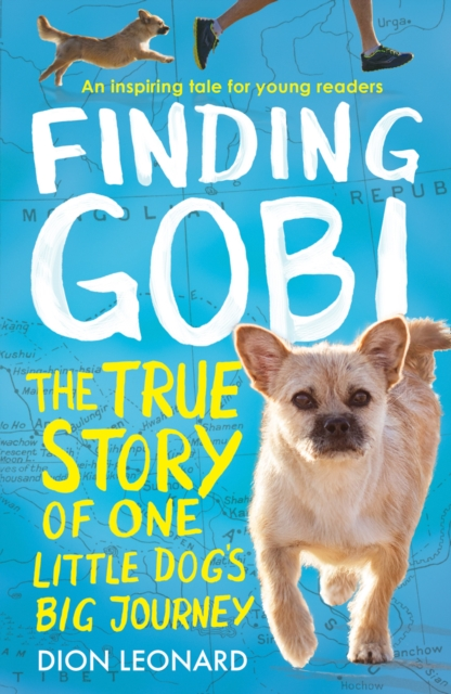 Finding GobiThe True Story Of One Little Dog's Big Journey ...