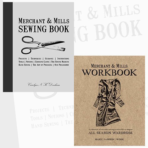 Merchant Mills Sewing book Collection 2 Books Bundle (Merchant & Mills Sewing Book,Merchant & Mills Workbook: A Collection of Versatile Sewing Patterns for an Elegant All Season Wardrobe [Paperback])