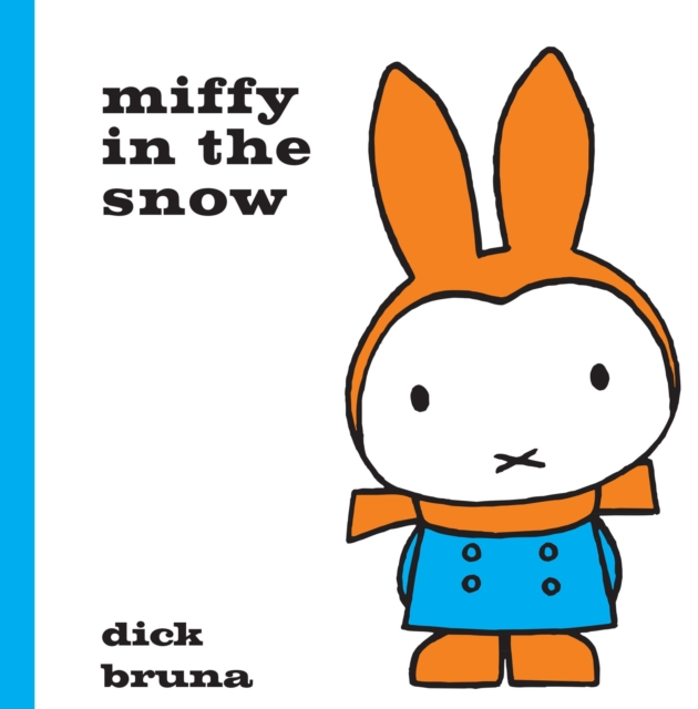 Miffy in the Snow by Dick Bruna, ISBN: 9781471120855