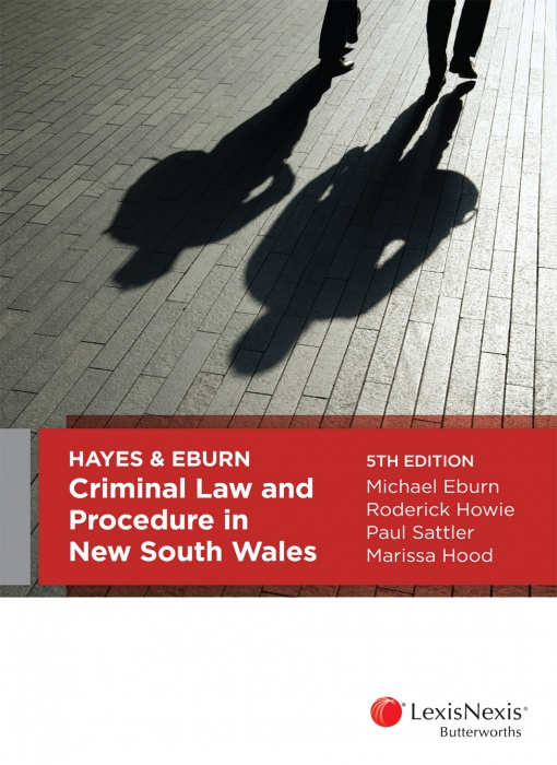 Hayes & Eburn, Criminal Law and Procedure in New South Wales, 5th edition