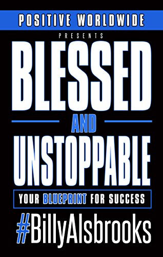 Booko comparing prices for blessed and unstoppable your blueprint blessed and unstoppable your blueprint for success by billy alsbrooks isbn 9780998287447 malvernweather Image collections