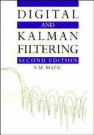 Digital and Kalman Filtering: An Introduction to Discrete-Time Filtering and Optimum Linear Estimation