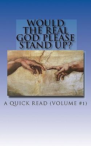 Would The Real God Please Stand Up?: Snippet #1 (Volume 1)