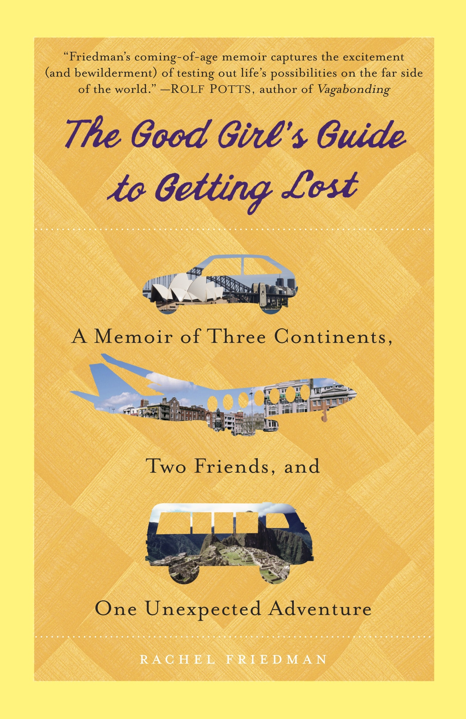 The Good Girl's Guide To Getting Lost by Rachel Friedman, ISBN: 9780385343374
