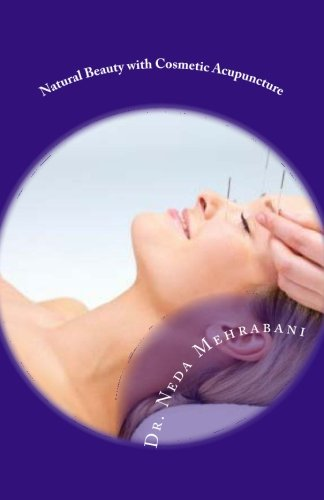Natural Beauty with Cosmetic Acupuncture: Experience the Best of You in Health & Beauty