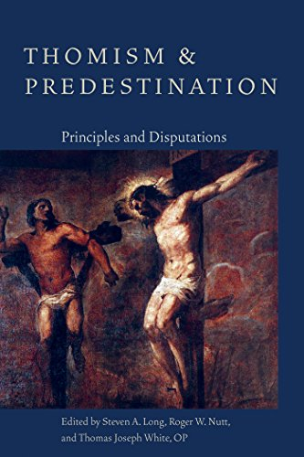 Thomism and PredestinationPrinciples and Disputations