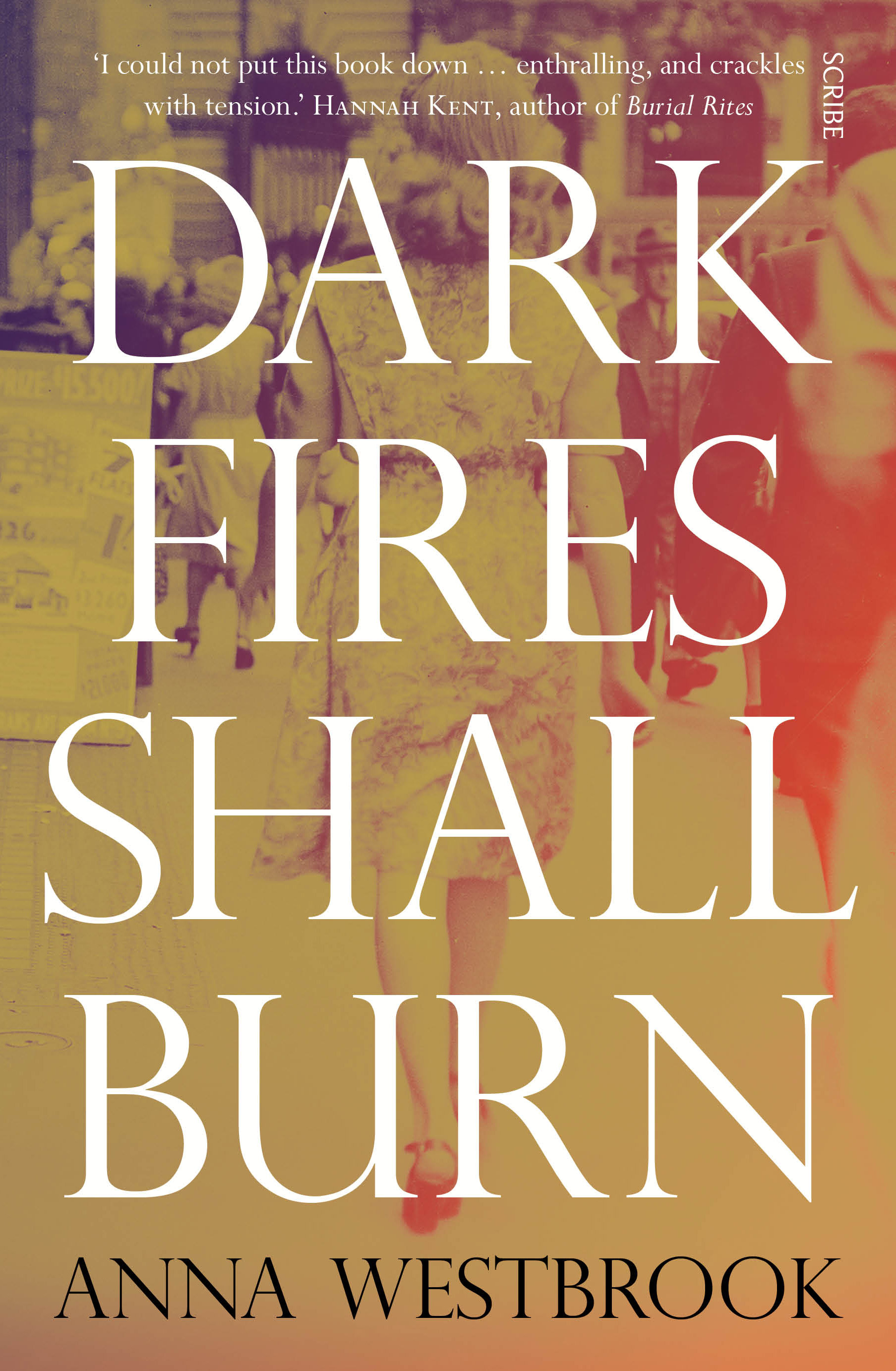 Dark Fires Shall Burn by Anna Westbrook, ISBN: 9781925321227