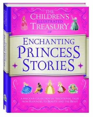 Illustrated Treasury of Enchanting Princess StoriesChildren's Illustrated Treasuries