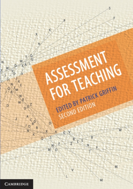 Assessment for Teaching by Patrick Griffin, ISBN: 9781316640739