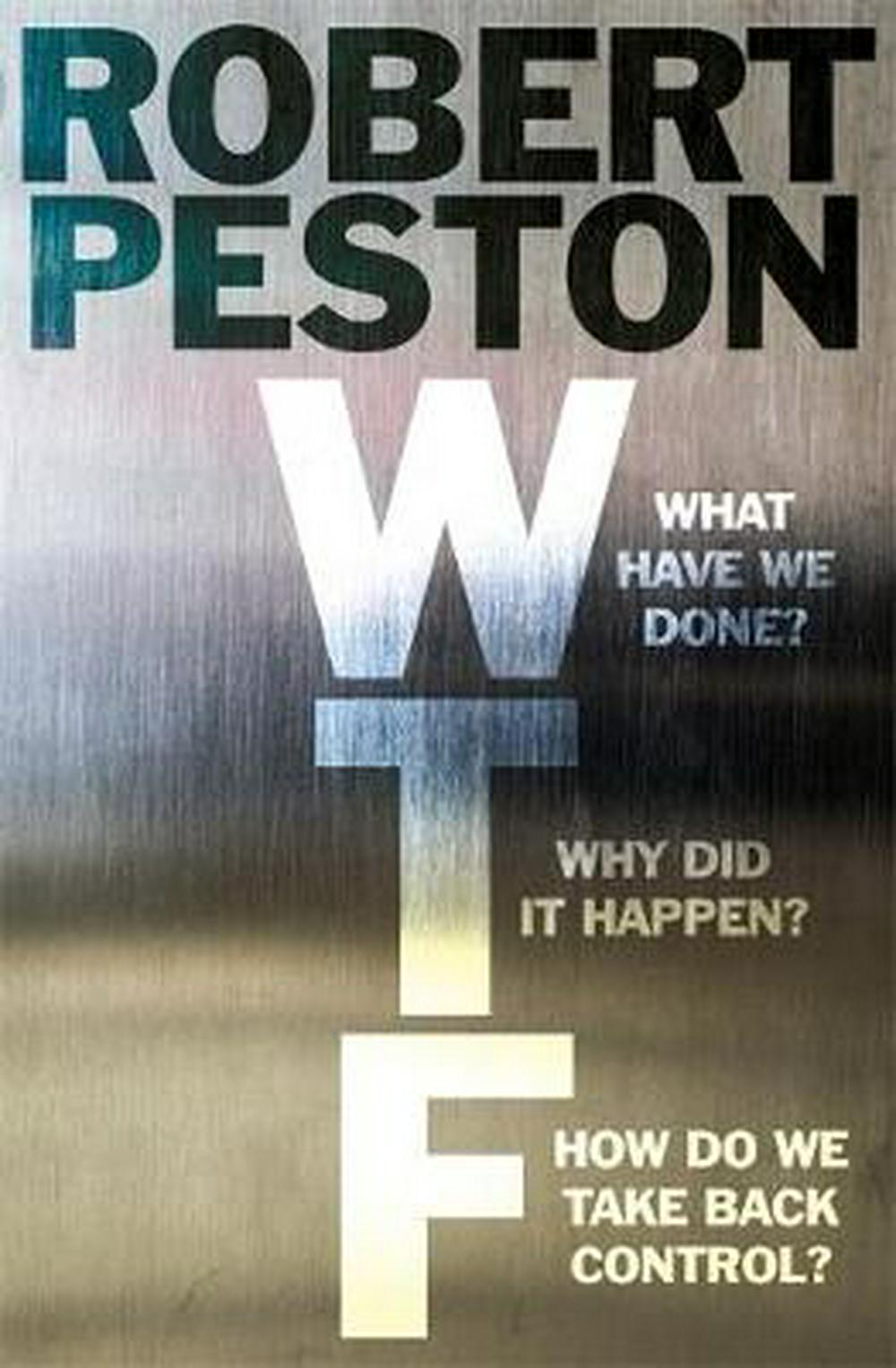 WTFWhat the F--- Happened and What Happens Next? by Robert Peston, ISBN: 9781473661301