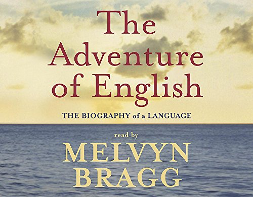 The Adventure of English by Melvyn Bragg, ISBN: 9781840328561