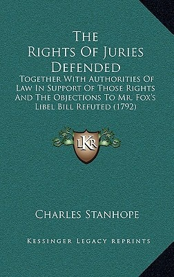 The Rights of Juries Defended
